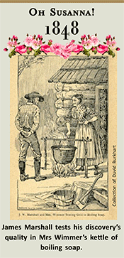 James Marshall tests his discovery's quality in Mrs Wimmer's kettle of boiling soap